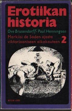 Erotiikan historia 2 Markiisi de Saden ajasta viktoriaaniseen aikakauteen  (8€)