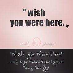 """…wish you were here …"""