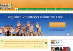Organize Volunteers on line for Free! SignUpGenius.com: Free Online Sign Up Forms and other Tools (including payment collection)