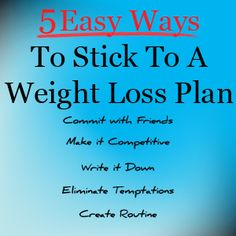 5 Easy Ways to Stick to a Weight Loss Plan