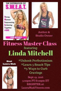 http://www.lauramakfitness.com/the-sisterhood-of-s-w-e-a-t/ Integrative Nutritionist, Author, and Studio owner Linda Mitchell will be featured as our next guest on Fitness Master Class, Monday Sept 19, 2016 at 5pm PT. Reserve your spot here http://www.lauramakfitness.com/the-sisterhood-of-s-w-e-a-t/ as seats are limited.