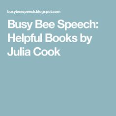 Busy Bee Speech: Helpful Books by Julia Cook