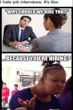 The nerve of these job interviews asking questions they already know the answer to...| #FunnyMemes #NailedIt #Pictures