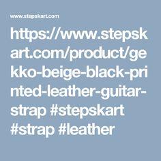 https://www.stepskart.com/product/gekko-beige-black-printed-leather-guitar-strap #stepskart #strap #leather