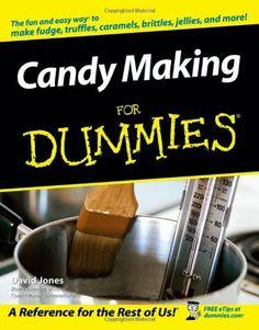 Candy Making For Dummies by David Jones, $13.12 http://www.amazon.com/dp/0764597345/ref=cm_sw_r_pi_dp_koNKrb1NK48JC