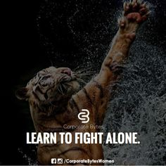 If you want to be strong, learn how to fight alone. ✔️