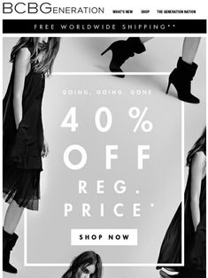 40% off ends today. Sale today, gone tomorrow - BCBGeneration Email Newsletter Design