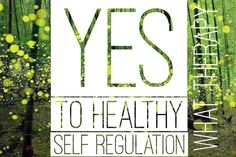 Healthy self regulation works on the autonomous and emotional levels and may be disrupted by early trauma.
