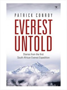 """Read """"Everest Untold Diaries from the first South African Everest Expedition"""" by Patrick J Conroy available from Rakuten Kobo. In Everest Untold Conroy relives the tragedies by sharing notes from his personal diary as well as audio transcripts of . Every Day Book, This Book, Arabic Phrases, Diary Entry, James Patrick, Animal Books, Best Selling Books, Hush Hush, Book Recommendations"""