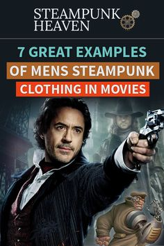 7 Great Examples Of Mens Steampunk Clothing In Movies: https://steampunkheaven.net/blogs/steampunk-heaven/7-great-examples-of-mens-steampunk-outfits-clothing-in-movies