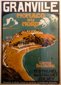 Granville, Monaco du Nord. Affiche postérieure à 1912. Le point commun entre Granville et Monaco ? Le site rocheux.