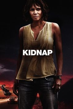 Watch Kidnap (2017) Full Movie Streaming HD