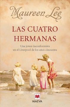 Las cuatro hermanas, E libro de Maureen Lee. Podras leerlo gratis aqui.