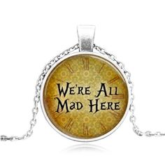 Silver Glass Pendant with saying Were All Mad Here Charm Pendant with Chain Necklace Free Shipping by Chasingdreams97 on Etsy