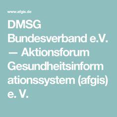 DMSG Bundesverband e.V. — Aktionsforum Gesundheitsinformationssystem (afgis) e. V.