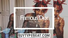Famous Dex (Type Beat Check more at http://buytypebeat.com/famous-dex-type-beat-11/