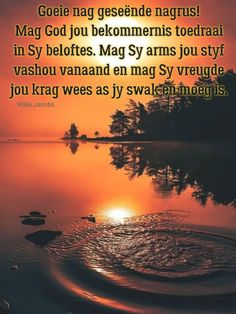 Evening Quotes, Night Quotes, Goeie Nag, Afrikaans Quotes, Christian Messages, Good Night Sweet Dreams, Day Wishes, Beautiful Words, Sunset