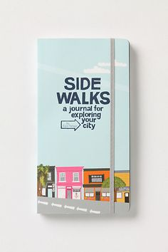 Sidewalks: A Journal For Exploring Your City