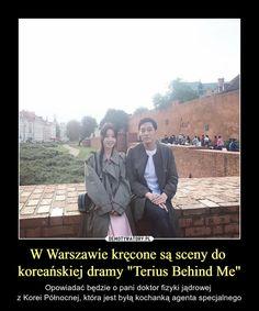 """W Warszawie kręcone są sceny do koreańskiej dramy """"Terius Behind Me"""" – Opowiadać będzie o pani doktor fizyki jądrowej z Korei Północnej, która jest byłą kochanką agenta specjalnego Space Australia, Polish Language, Supernatural Funny, Hetalia, Kdrama, Fun Facts, Geek Stuff, Rest, Lol"""