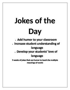 Bored with typical lessons on homonyms and context clues? Try using Jokes of the Day instead!  These jokes will add humor to your classroom, increase student understanding of language, and develop your students love of language.Each day, I write one joke of the day on a specific spot on my board.