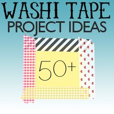 Over 50 Washi Tape Ideas