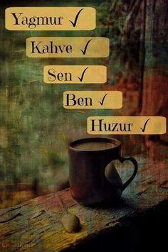 Yağmur, Kahve, Sen, Ben, Huzur. #sözler #anlamlısözler #güzelsözler #manalısözler #özlüsözler #alıntı #alıntılar #alıntıdır #alıntısözler Coffee And Books, I Love Coffee, Black Coffee, Turkish Language, Turkish Coffee, Coffee Cafe, Wine Drinks, Peace And Love, Cool Words
