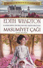 Masumiyet Çağı : Kaderlerine Zincirlenen İki Aşığın Hikayesi - Edith Wharton