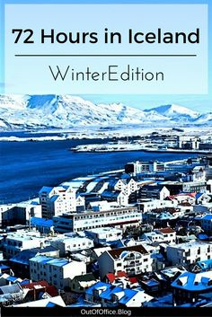 How to spend 72 hours in Iceland... in the Winter. How to organize your time including links, google map and photos.