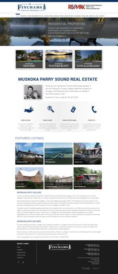 The Finchams from Magnetewan, ON are long time clients and this is the 3rd and by far the most effective website we have developed for them. Integrating a 3rd party IDX with the Ubertor CMS we have created a magnet for search engines and visitors looking for Muskoka real estate. Site is Responsive too.