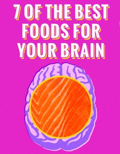 7 Of The Best Foods For Your Brain