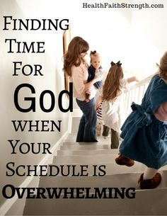 These days it's easy to feel like your schedule is overwhelming.  And somewhere in that busy schedule you're supposed to find time for God. Here's how to do it! | HealthFaithStrength.com