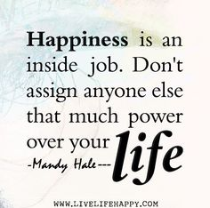 poster happiness is always an inside job - Google Search