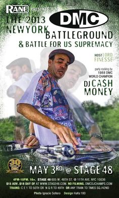 DJ Cash Money -   2013 DMC Battle for US Supremacy – Hosted by Lord Finesse  May 3rd NYC