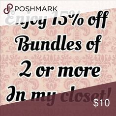▶️15% off two or more items in my closet! 😄💋💁🏼 Check out my closet and pick out two or more items for 15% off!! ❣️💗 Other