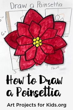 Here's how to draw a poinsettia, which my students are turning into decorations for our holiday show in a couple of weeks.