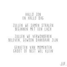 Tekstje, quote, gedichtje van Gewoon JIP. om mee op te staan. Als kaart en prent verkrijgbaar op gewoonjip.nl