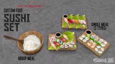 Sushi Set  This is custom food that sims can prepare on the counter.      YOU NEED CUSTOM FOOD INTERACTION v1.6 or higher for the recipe to be available in game.      Cooking skill level 3 is required.     Any fish can be used as ingredient but not required.     Cooking steps and props (chopsticks and plate) are customized.  More info and download link under the cut https://ohmysims404.tumblr.com/post/147009170244/sushi-set-this-is-custom-food-that-sims-can