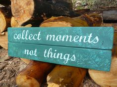 Collect moments not things - Rustic Wood Sign by BirdhouseBoutiqueArt, $40.00