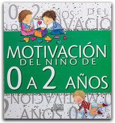 Motivación del niño de 0 a 2 años-Ediciones Gamma- Ediciones Gamma    http://www.librosyeditores.com/tiendalemoine/ciencias-sociales-y-humanas/2236-motivacion-del-nino-de-0-a-2-anos.html    Editores y distribuidores.