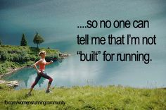 I actually had an orthopedic doctor tell me this in high school.   F*** him, ten years later I run longer, harder, and faster than ever before and I even beat lots of people- I'd say I am built for running :)