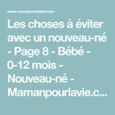 Les choses à éviter avec un nouveau-né - Page 8 - Bébé - 0-12 mois - Nouveau-né  - Mamanpourlavie.com