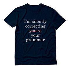 2b2cc1b6187 I m Silently Correcting Your Grammar T-Shirt