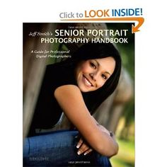 $22 Jeff Smith's Senior Portrait Photography Handbook: A Guide for Professional Digital Photographers (Photot) [Paperback]  Jeff Smith (Author)