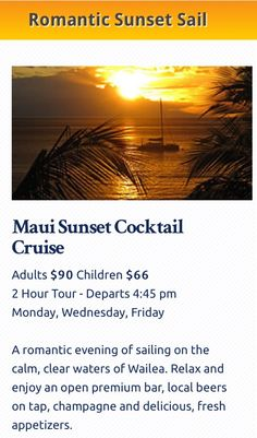 MAUI SUNSET COCKTAIL CRUISE. SAVE 10% by booking online at kaikanani.com or Call 808-879-7218. FREE TRANSPORTATION! Kai Kanani guests enjoy free Mercedes Shuttle Service between select Wailea Resorts & our departure location at Makena Beach for the Deluxe Molokini Snorkel Tour, Afternoon Whale Watching Tours and Maui Sunset Cruise. **The Kai Kanani is the ONLY boat that can board passengers from the beach in SOUTH MAUI. Its exclusive shore-entry is in front of the Makena Beach & Golf Resort…