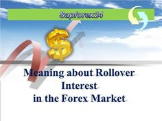 Forex Rollover Interest  #ComexTradingSignal  #ForexLive #LiveSignal Read More:- http://www.authorstream.com/Presentation/carine402568-2840881-meaning-rollover-interest-forex-market/