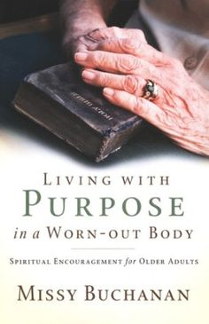 Buy Living with Purpose in a Worn-Out Body: Spiritual Encouragement for Older Adults by Missy Buchanan and Read this Book on Kobo's Free Apps. Discover Kobo's Vast Collection of Ebooks and Audiobooks Today - Over 4 Million Titles! Live With Purpose, Finding Purpose, Best Marriage Advice, Saving A Marriage, Nursing Home Activities, Senior Activities, Dementia Activities, Cure For Sleep Apnea, Joy Of Living