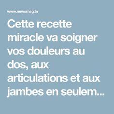 Cette recette miracle va soigner vos douleurs au dos, aux articulations et aux jambes en seulement 7 jours | NewsMAG