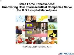Sales Force Effectiveness- Uncovering How Pharmaceutical Companies Serve the U.S. Hospital Marketplace Research Summary
