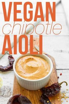 easy amazing 5 ingredient vegan chipotle aioli creamy spicy savory perfect for dipping-vegan-glutenfree-aioli Vegan Sauces, Vegan Foods, Vegan Dishes, Whole Food Recipes, Cooking Recipes, Baker Recipes, Raw Vegan, Vegan Life, Going Vegan