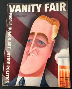 Caricature of NY Governor Franklin D. Roosevelt on the September 1932 cover of 'Vanity Fair', by Mexican artist Miguel Covarrubias (artist bio featured later below). Badger Illustration, Magazine Illustration, Illustration Art, Vanity Fair Magazine, New Yorker Covers, Artist Bio, Mexican Artists, Thing 1, Vintage Vanity